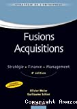 Fusions acquisitions - 4e ed. - Stratégie . Finance . Management