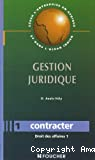Gestion juridique, 1 Contracter