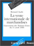 La vente internationale de marchandises,convention des Nations-Unies su 11 avril 1980