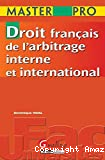 Droit français de l'arbitrage interne et international