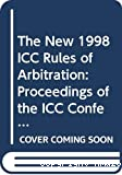 The new 1998 ICC Rules of Arbitration